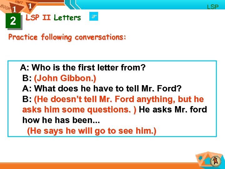 1 2 1 LSP II Letters Practice following conversations: A: Who is the first