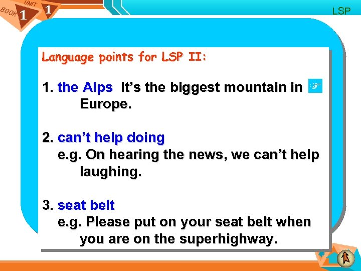 1 1 Language points for LSP II: 1. the Alps It's the biggest mountain