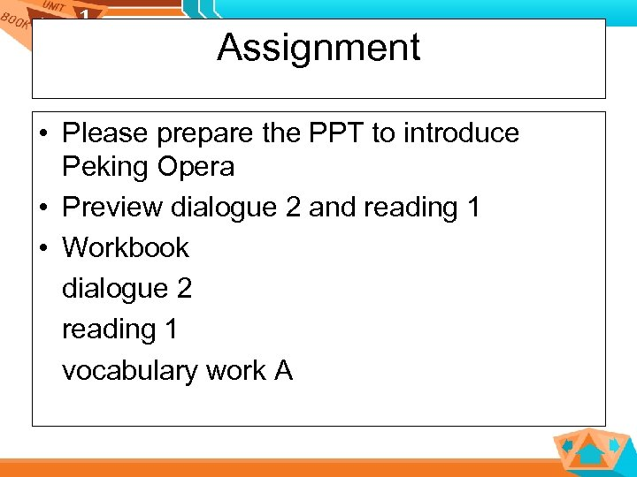 1 1 Assignment • Please prepare the PPT to introduce Peking Opera • Preview