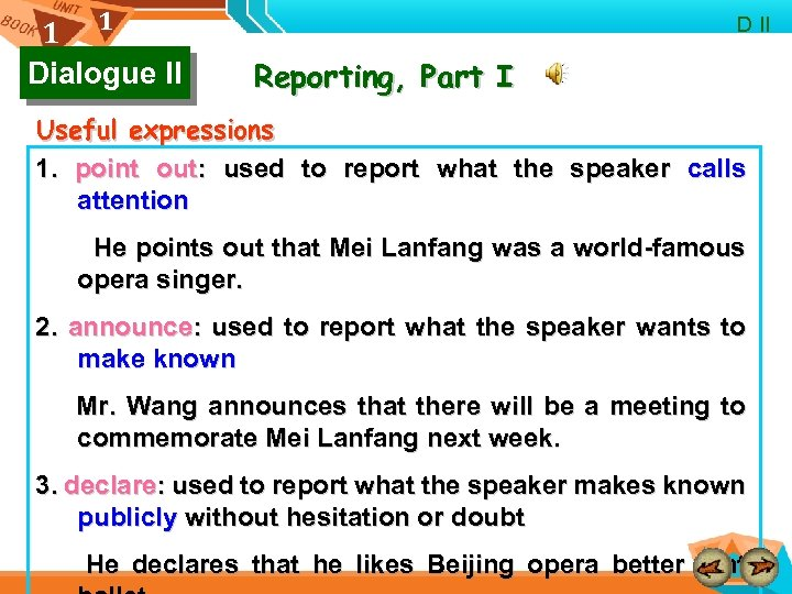 1 1 Dialogue II D II Reporting, Part I Useful expressions 1. point out: