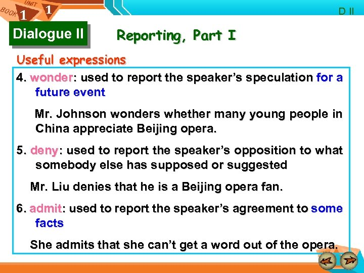 1 1 Dialogue II D II Reporting, Part I Useful expressions 4. wonder: used