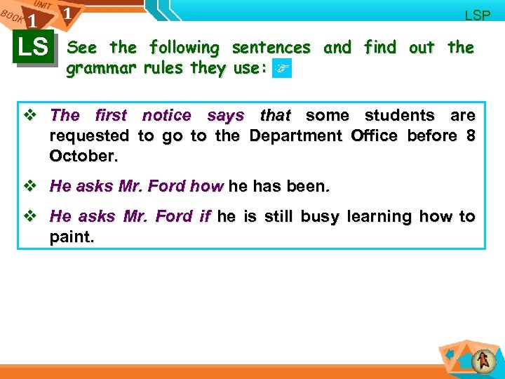 1 LSP See the following sentences and find out the grammar rules they use: