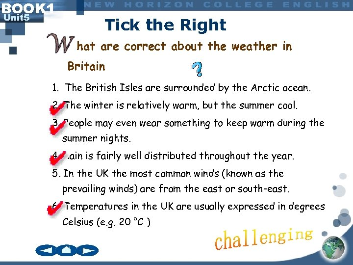 BOOK 1 Unit 5 Tick the Right hat are correct about the weather in