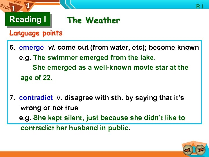1 1 Reading I R I The Weather Language points 6. emerge vi. come