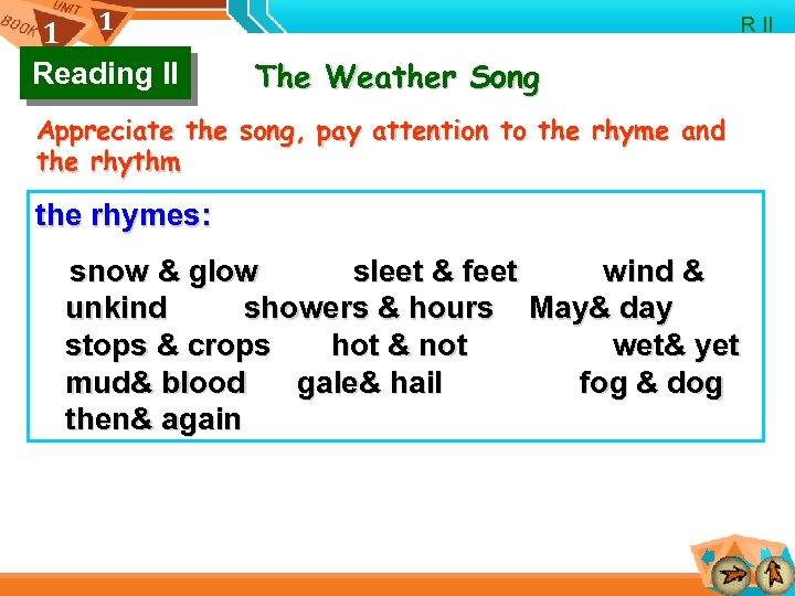 1 1 Reading II R II The Weather Song Appreciate the song, pay attention