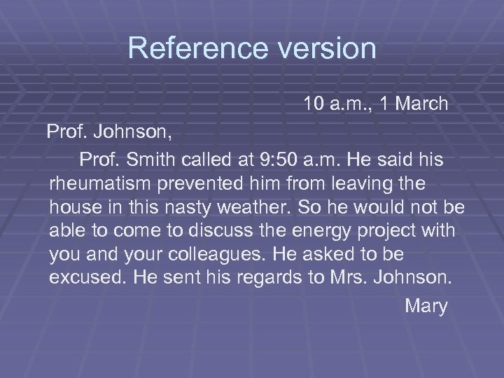 Reference version 10 a. m. , 1 March Prof. Johnson, Prof. Smith called at