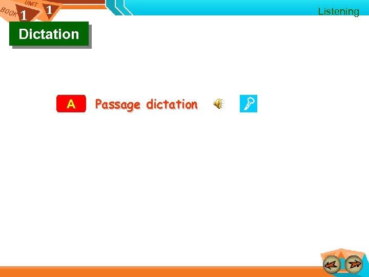 1 1 Dictation A Listening Passage dictation