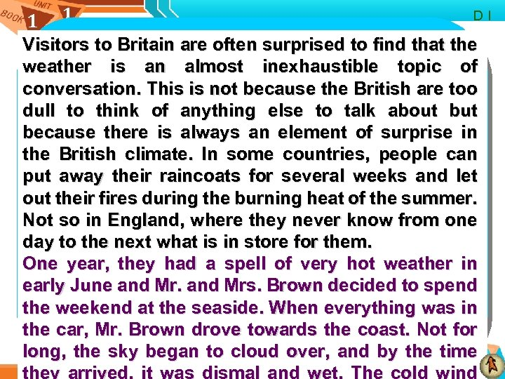 1 1 D I Visitors to Britain are often surprised to find that the