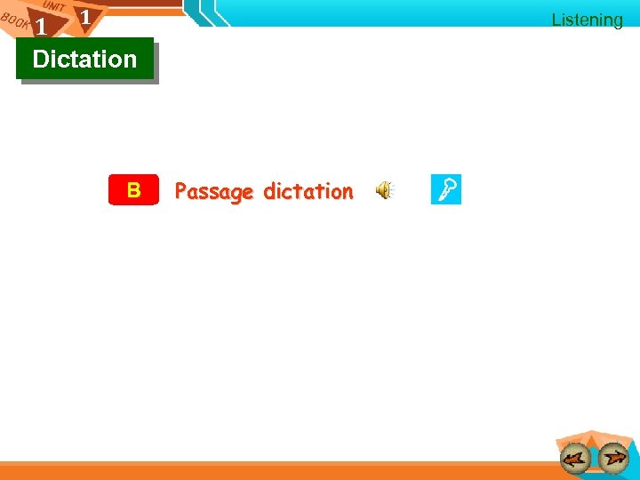 1 1 Dictation B Listening Passage dictation