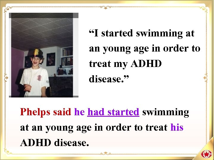 """I started swimming at an young age in order to treat my ADHD disease."