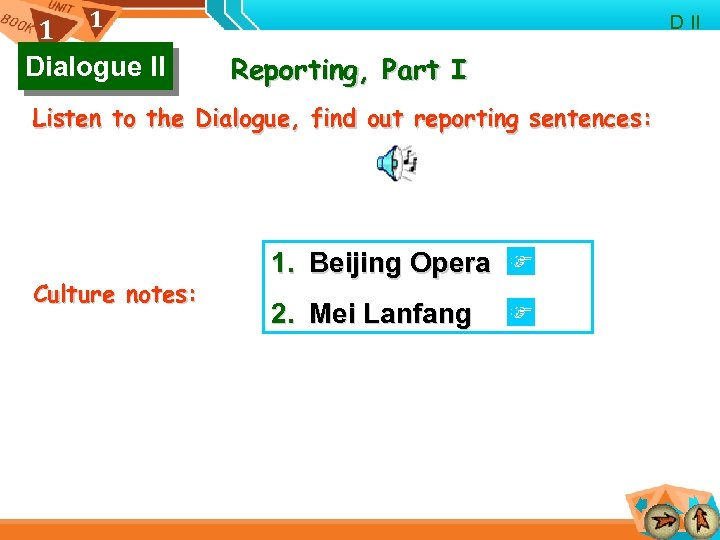 1 1 Dialogue II D II Reporting, Part I Listen to the Dialogue, find