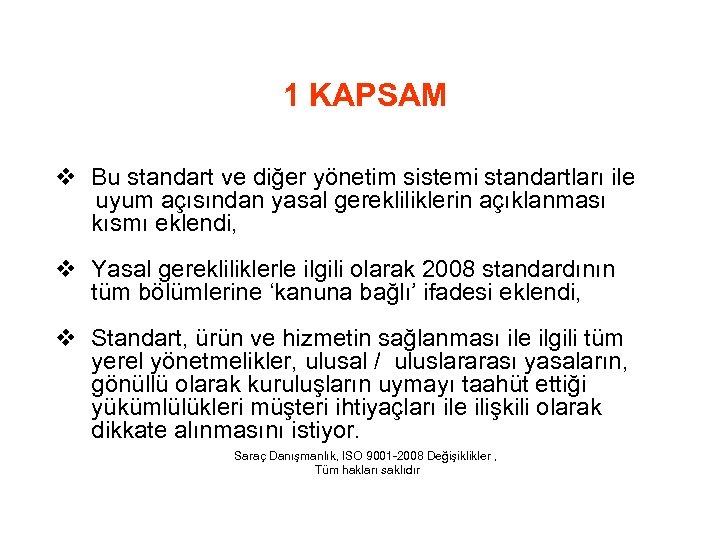 1 KAPSAM v Bu standart ve diğer yönetim sistemi standartları ile uyum açısından yasal