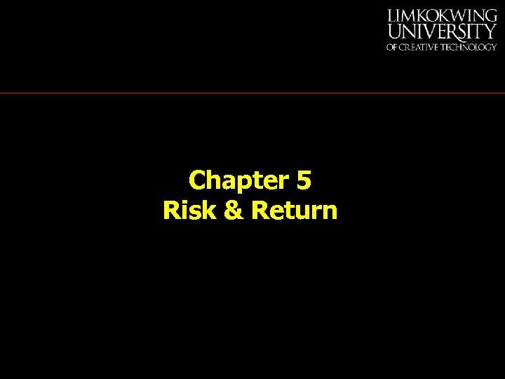 Chapter 5 Risk & Return