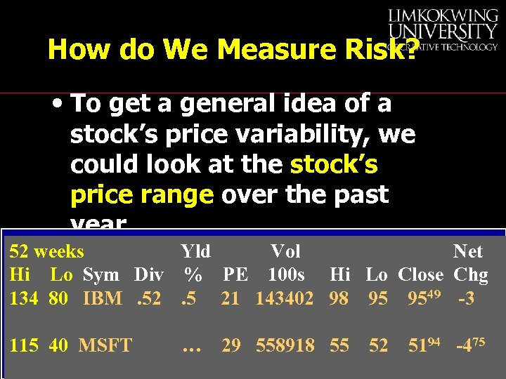 How do We Measure Risk? • To get a general idea of a stock's
