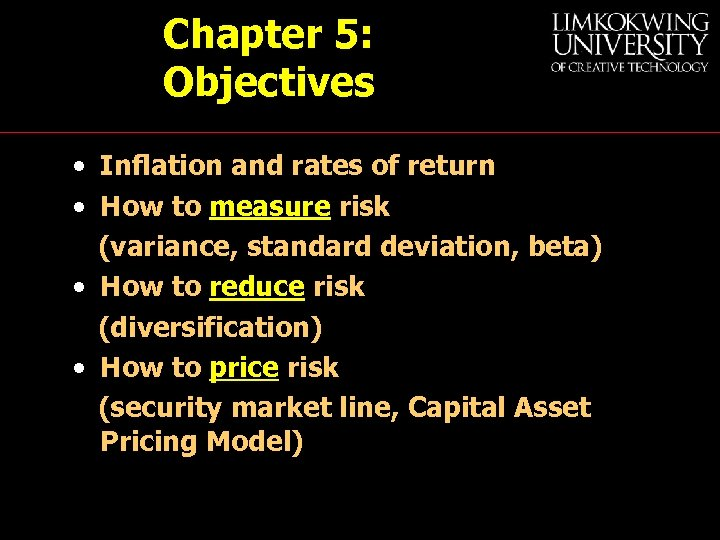 Chapter 5: Objectives • Inflation and rates of return • How to measure risk