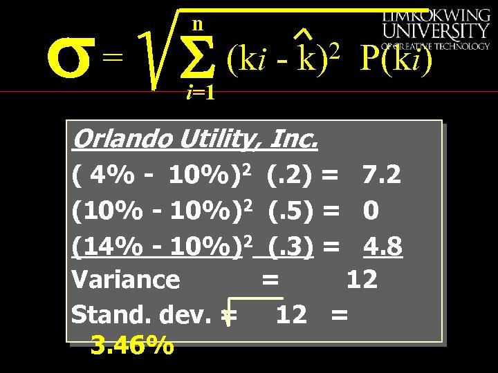 s= n S (ki - 2 k) P(ki) i=1 Orlando Utility, Inc. ( 4%