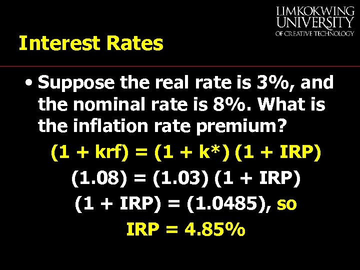 Interest Rates • Suppose the real rate is 3%, and the nominal rate is