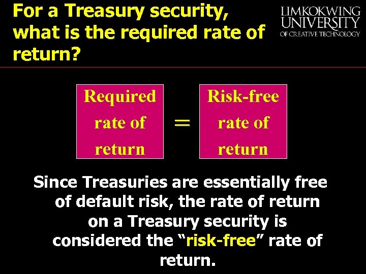 For a Treasury security, what is the required rate of return? Required rate of