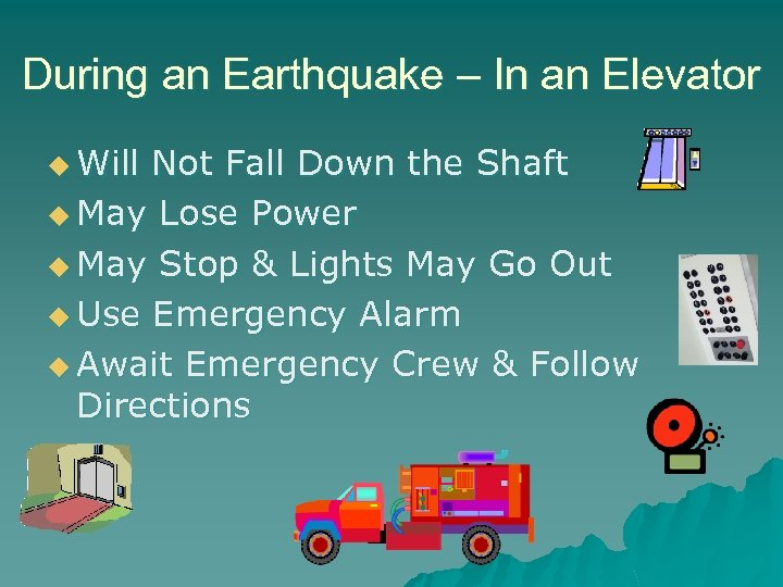 During an Earthquake – In an Elevator u Will Not Fall Down the Shaft