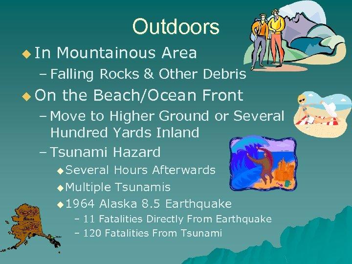 Outdoors u In Mountainous Area – Falling Rocks & Other Debris u On the