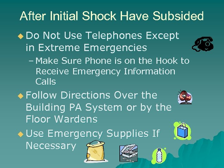 After Initial Shock Have Subsided u Do Not Use Telephones Except in Extreme Emergencies