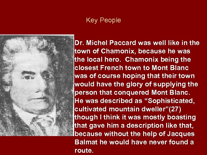 Key People Dr. Michel Paccard was well like in the town of Chamonix, because