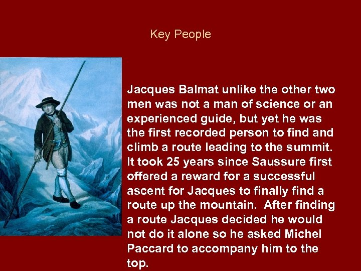 Key People Jacques Balmat unlike the other two men was not a man of