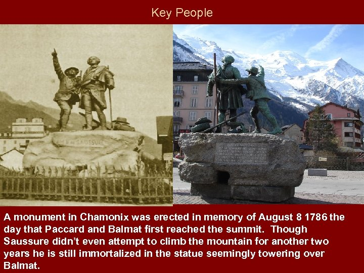 Key People A monument in Chamonix was erected in memory of August 8 1786