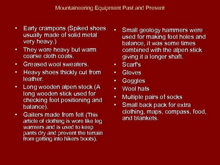 Mountaineering Equipment Past and Present • Early crampons (Spiked shoes usually made of solid