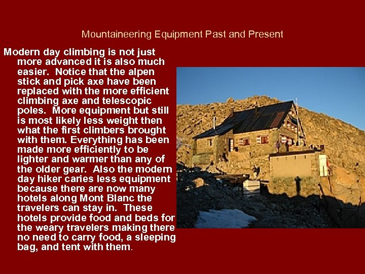 Mountaineering Equipment Past and Present Modern day climbing is not just more advanced it