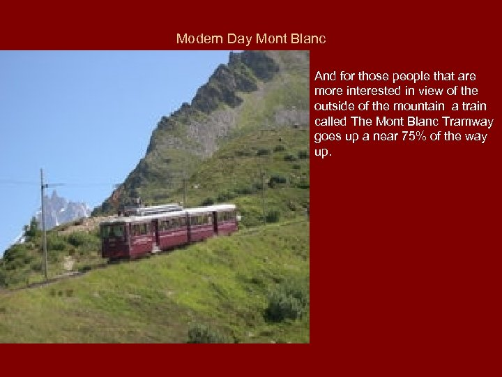 Modern Day Mont Blanc And for those people that are more interested in view