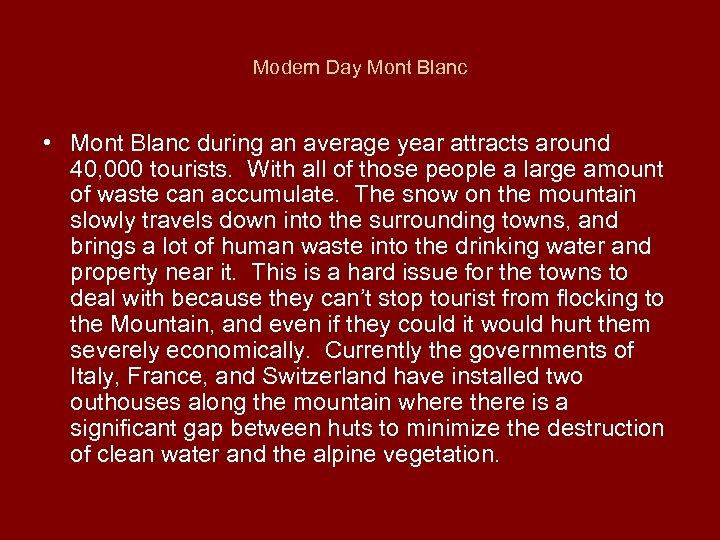 Modern Day Mont Blanc • Mont Blanc during an average year attracts around 40,