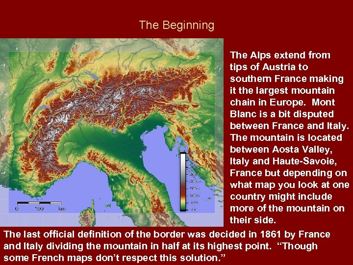 The Beginning The Alps extend from tips of Austria to southern France making it