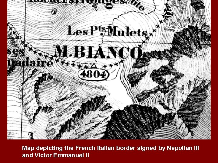 Map depicting the French Italian border signed by Nepolian III and Victor Emmanuel II