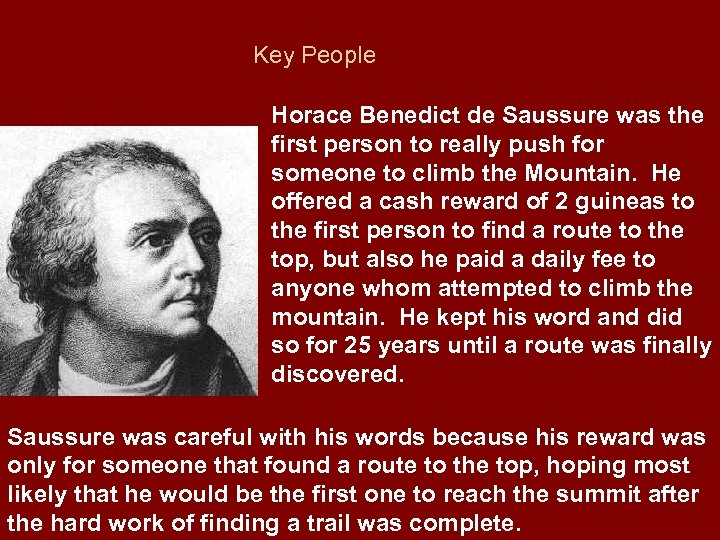 Key People Horace Benedict de Saussure was the first person to really push for