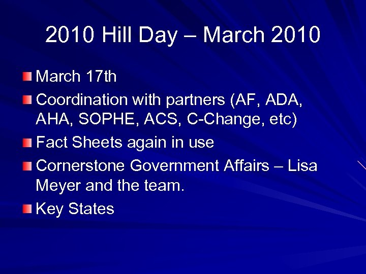 2010 Hill Day – March 2010 March 17 th Coordination with partners (AF, ADA,