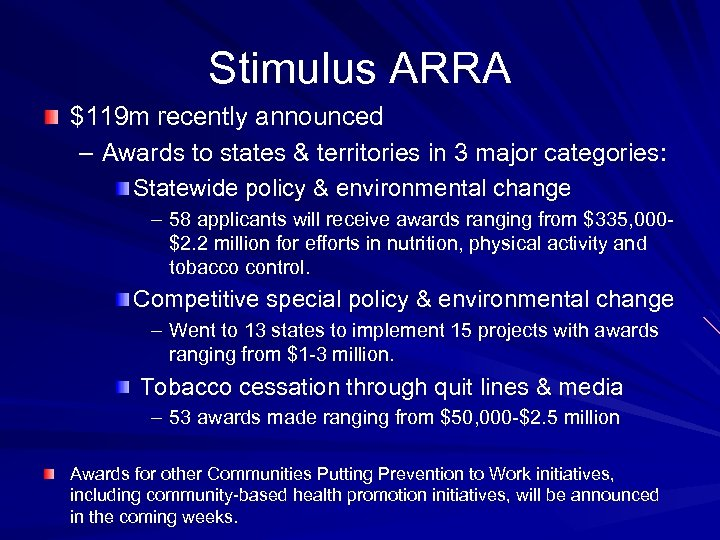 Stimulus ARRA $119 m recently announced – Awards to states & territories in 3