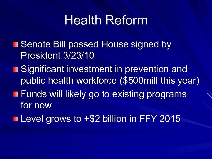 Health Reform Senate Bill passed House signed by President 3/23/10 Significant investment in prevention