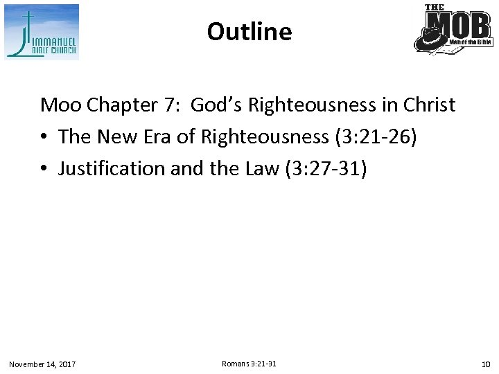 Outline Moo Chapter 7: God's Righteousness in Christ • The New Era of Righteousness