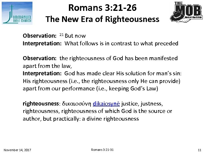 Romans 3: 21 -26 The New Era of Righteousness Observation: 21 But now Interpretation: