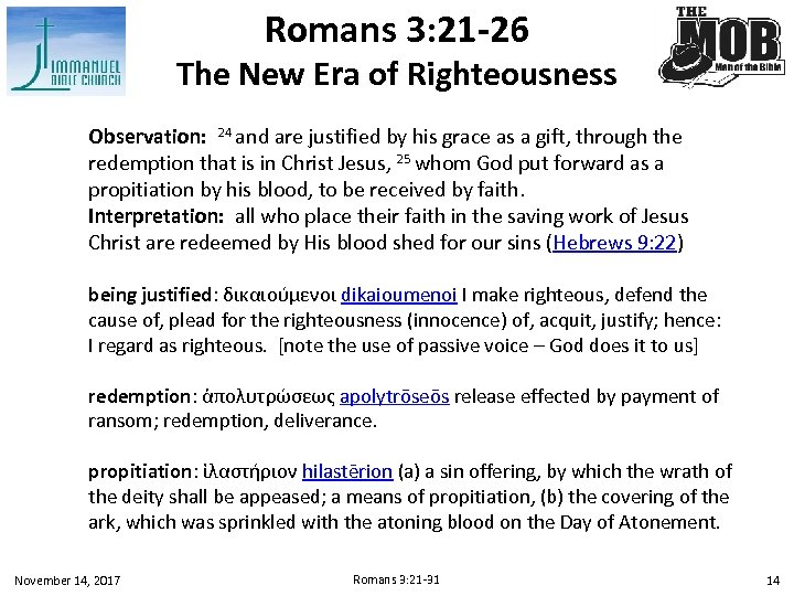 Romans 3: 21 -26 The New Era of Righteousness Observation: 24 and are justified