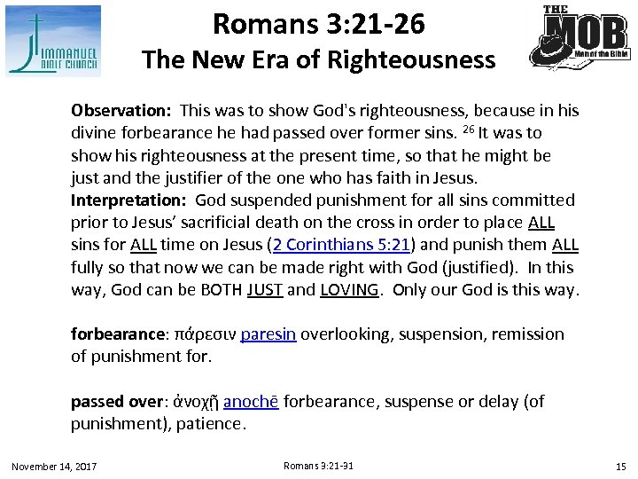 Romans 3: 21 -26 The New Era of Righteousness Observation: This was to show
