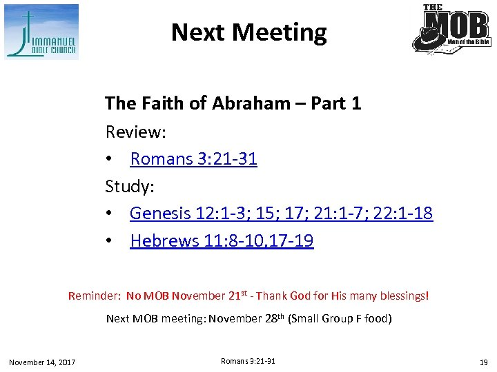 Next Meeting The Faith of Abraham – Part 1 Review: • Romans 3: 21