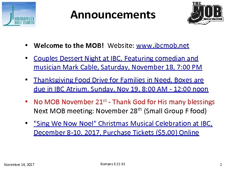 Announcements • Welcome to the MOB! Website: www. ibcmob. net • Couples Dessert Night