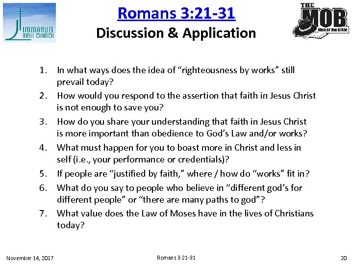 Romans 3: 21 -31 Discussion & Application 1. In what ways does the idea