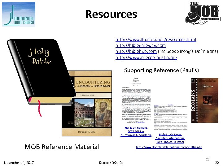 Resources http: //www. ibcmob. net/resources. html http: //biblegateway. com http: //biblehub. com (includes Strong's