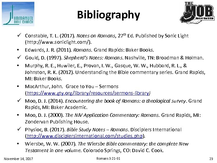 Bibliography ü Constable, T. L. (2017). Notes on Romans, 27 th Ed. Published by