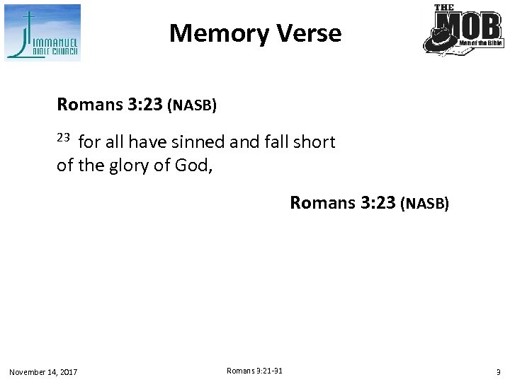 Memory Verse Romans 3: 23 (NASB) 23 for all have sinned and fall short
