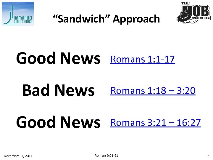 """Sandwich"" Approach Good News Romans 1: 1 -17 Bad News Romans 1: 18 –"