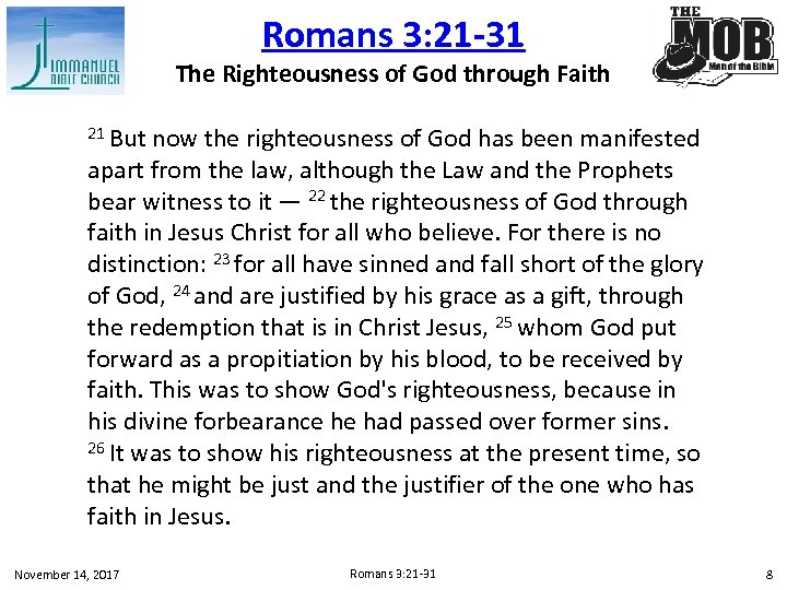 Romans 3: 21 -31 The Righteousness of God through Faith 21 But now the